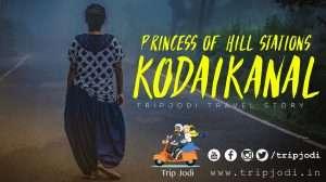 Princess of Hill Stations Kodaikanal Tamil nadu