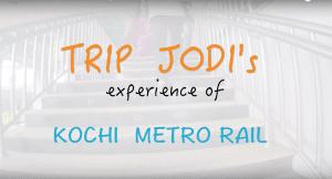 Kochi Metro Rail , Kerala India – Trip Jodi's Experience